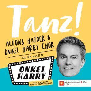 "Cover des Songs Tanz! aus dem Musical ""Onkel Harry"" mit Alfons Haider"